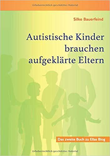 Silke Bauerfeind: Autistische Kinder Brauchen Aufgeklärte Eltern